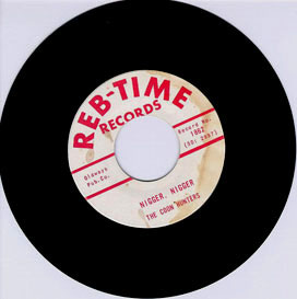 Reb-Time Record, song called -Nigger, Nigger-