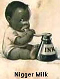 Black baby drinking from ink fountain. Image labled Nigger Milk