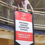 FERRIS STATE -- A NEWLY CERTIFIED SPECIAL OLYMPICS UNIVERSITY.
