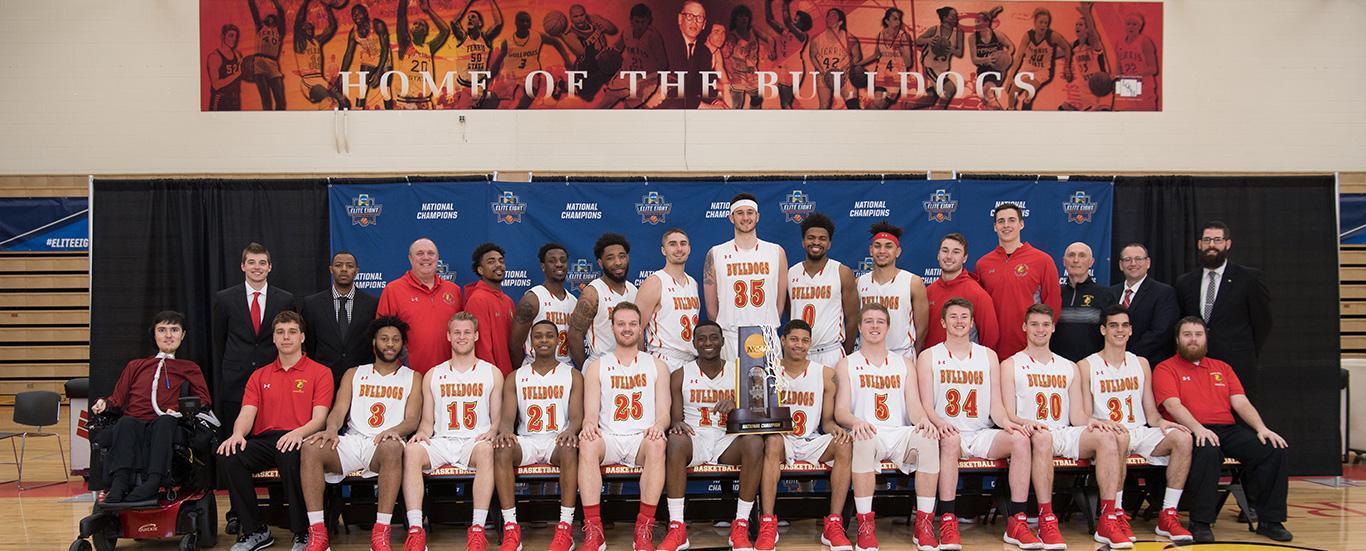 Bulldog Basketball: 2018 NCAA Division II Champions.