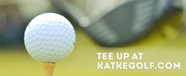 Tee up at KatkeGolf.com