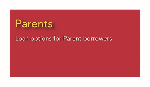 Parents - options for parent borrowers