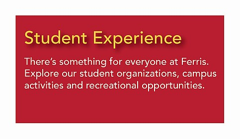 Student Experience - Explore our student organizationd, campus activities and recreational                                           opportunities.